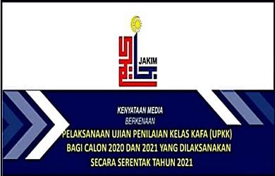 UPKK | Ujian Penilaian Kelas KAFA bagi Calon 2020 dan 2021 Dijalankan Serentak